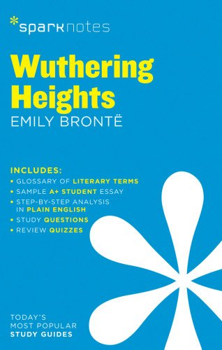 Wuthering Heights by Emily Bronte (SparkNotes Literature Guide)