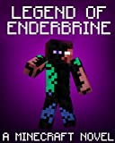 Legend of EnderBrine: A Minecraft Novel (Based on True Story)