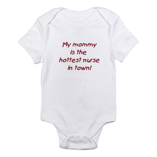 CafePress my mommy is the hottest nurse Infant Bodysuit
