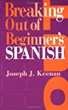 img - for Breaking Out of Beginner's Spanish book / textbook / text book