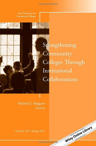 Strengthening Community Colleges Through Institutional Collaborations (J-B CC Single Issue Community Colleges)