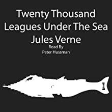 Twenty Thousand Leagues Under the Sea (       UNABRIDGED) by Jules Verne Narrated by Peter Husmann