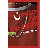 "T�rkisch f�r Anf�nger - Chaos total Doppelbandvon ""Claudia K�hn"""