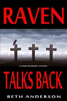 raven talks back (a raven morressey mystery) - beth anderson