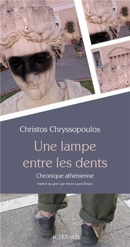 Une lampe entre les dents : chronique athénienne