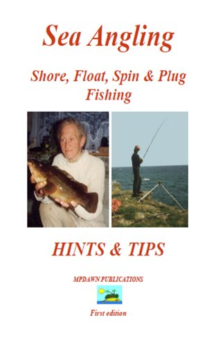 Sea Angling Shore, Float, Spin & Plug Fishing Hints & Tips