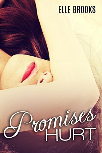 Elle Brooks - Promises Hurt (The Promises Series Book 1)
