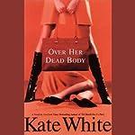 Over Her Dead Body | Kate White