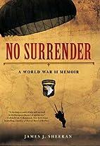 No Surrender: A World War II Memoir [NO…