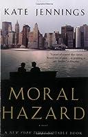 Moral Hazard: A Novel