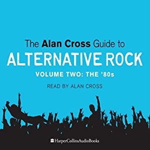 The Alan Cross Guide to Alternative Rock, Volume 2 | [Alan Cross]