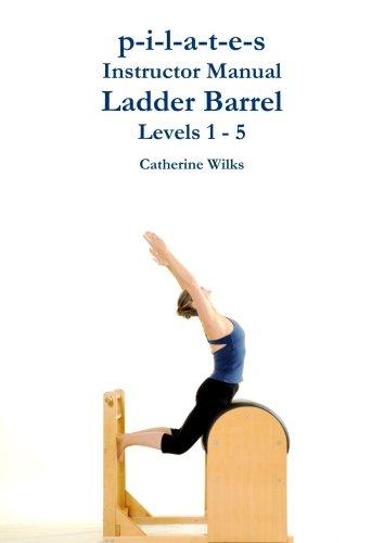 p-i-l-a-t-e-s Instructor Manual Ladder Barrel Levels 1 - 5 PDF