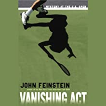 Vanishing Act: Mystery at the U.S. Open (       UNABRIDGED) by John Feinstein Narrated by John Feinstein