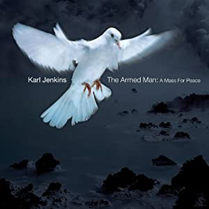 Jenkins: The Armed Man - A Mass For Peace