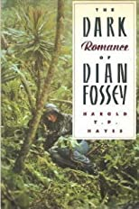 The Dark Romance of Dian Fossey 1st edition by Hayes, Harold T. P. published by Simon &amp; Schuster Hardcover