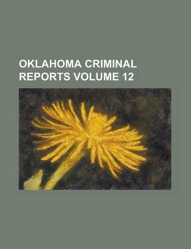 Oklahoma criminal reports Volume 12