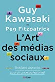L'Art des m�dias sociaux: Strat�gies gagnantes pour un usage professionnel