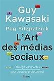 LArt des médias sociaux: Stratégies gagnantes pour un usage professionnel (French Edition)