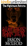 Dark Siege: The Nightmare Returns (Dark Siege Series Book 2)