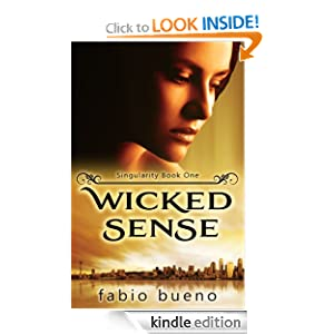 Free Kindle Book: Wicked Sense (The Singularity Series, #1), by Fabio Bueno