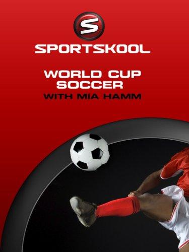 SPORTSKOOL - World Cup Soccer with Mia Hamm