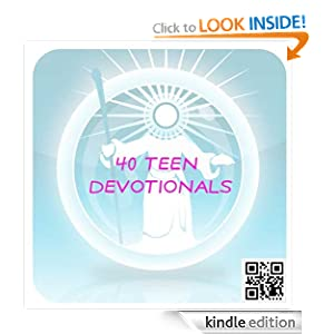 40 Teen Devotionals (Devotionals For Teens) Trailer Park Publishing