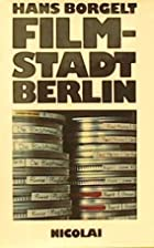 Filmstadt Berlin by Borgelt Hans
