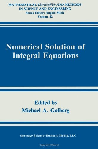 Numerical Solution of Integral Equations (Mathematical Concepts and Methods in Science and Engineering)