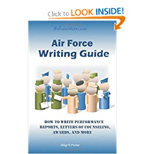 Air Force Writing Guide: How to Write Enlisted Performance Reports, Awards, LOCs, and more MSgt R Parker