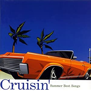 Cruisin'-Summer Best Songs