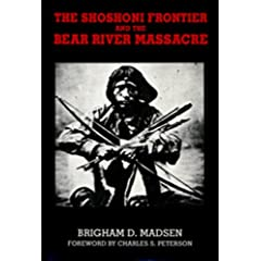 Shoshoni Frontier & Bear River Massacre (Utah Centennial Series, Vol 1)