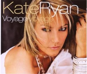 Kate Ryan - Voyage Voyage - Zortam Music