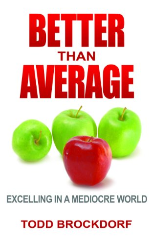 Better than Average: Excelling in a Mediocre World