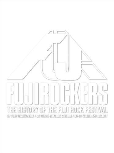 FUJIROCKERS~THE HISTORY OF THE FUJIROCK FESTIVAL~