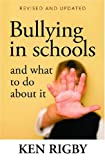 Ken Rigby Bullying in Schools and What to Do About it