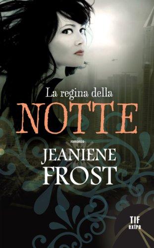 Jeaniene Frost - La regina della notte (Fanucci Narrativa)