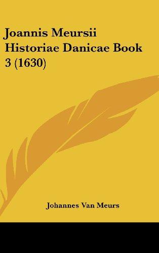 Joannis Meursii Historiae Danicae Book 3 (1630)