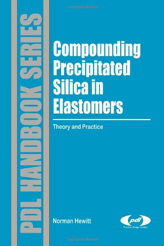 Compounding Precipitated Silica in Elastomers: Theory and Practice