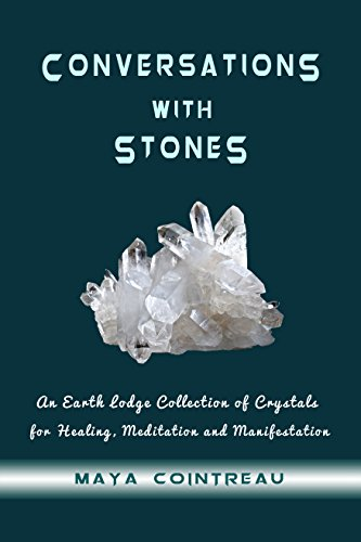 conversations-with-stones-an-earth-lodge-collection-of-crystals-for-healing-meditation-and-manifesta