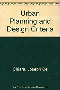urban planning and design criteria joseph de chiara used books from thrift books