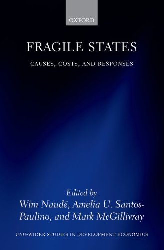 Fragile States: Causes, Costs, and Responses (Wider Studies in Development Economics)