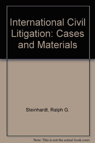 International Civil Litigation: Cases And Materials on the Rise of Intermestic Law