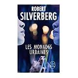 Les Monades urbainespar Robert Silverberg