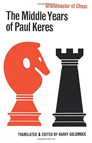 The Middle Years of Paul Keres Grandmaster of Chess PDF