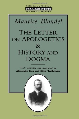 The Letter on Apologetics & History and Dogma. Texts...