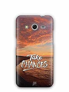 YuBingo Take Chances Designer Mobile Case Back Cover for Samsung Galaxy Core 2