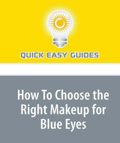 How To Choose the Right Makeup for Blue Eyes
