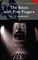The Beast with Five Fingers (Tales of Mystery & The Supernatural)