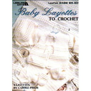 Baby Layettes To Crochet - #2488 - Crochet Pattern Booklet - Leisure Arts front-748546