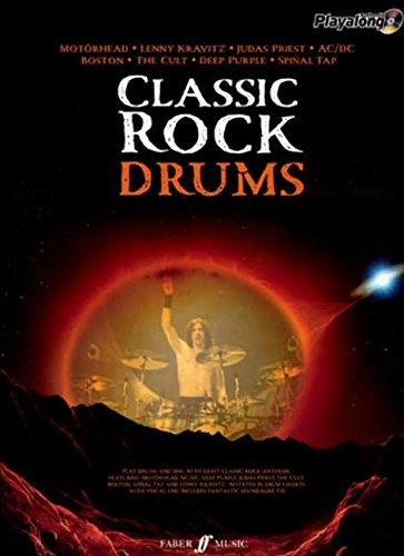 Classic Rock Drums: 8 Monstrous Rock Classics Arranged for Drums with Fantastic Soundalike CD (Authentic Playalong)